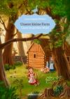 Unsere kleine Farm - Laura im großen Wald (Bd. 1)