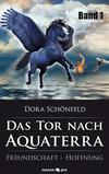 Das Tor nach Aquaterra - Band 1