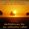 how to get Gelassenheit: Das Praxis-Hörbuch