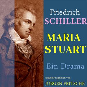 Friedrich Schiller: Maria Stuart. Ein Drama