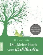 Das kleine Buch vom Waldbaden