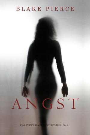 Angst (Das Avery Black Mystery-Buch Nr. 6)