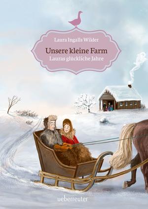 Unsere kleine Farm - Lauras glückliche Jahre (Bd. 7)