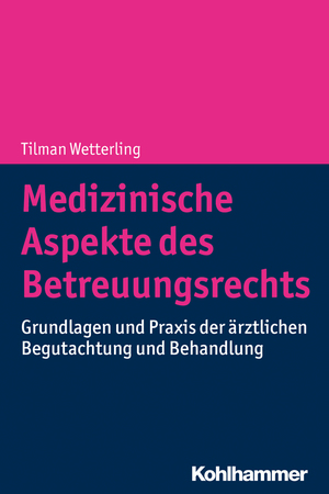 Medizinische Aspekte des Betreuungsrechts