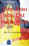 Vergrößerte Darstellung Cover: Eine Frau von Ost nach West. Externe Website (neues Fenster)