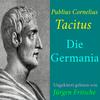 Publius Cornelius Tacitus: Die Germania