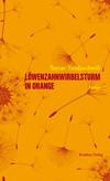 Löwenzahnwirbelsturm in orange