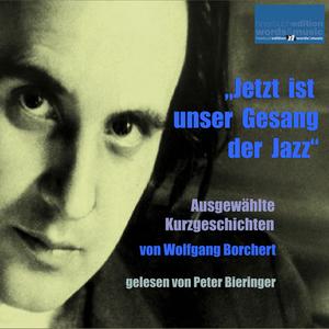 """""""Jetzt ist unser Gesang der Jazz"""""""