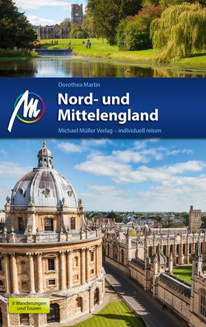 Nord- und Mittelengland Reiseführer Michael Müller Verlag