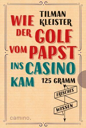 Wie der Golf vom Papst ins Casino kam