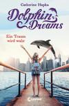 Vergrößerte Darstellung Cover: Dolphin Dreams - Ein Traum wird wahr. Externe Website (neues Fenster)