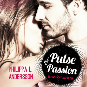 Pulse of Passion - Sehnsucht nach dir