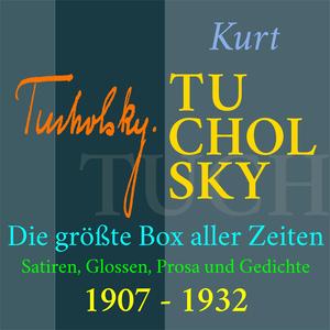 Kurt Tucholsky - Die größte Box aller Zeiten