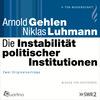 Die Instabilität politischer Institutionen