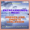 Vergrößerte Darstellung Cover: Entspannungs-Oase: Sorgen und Ängste loslassen. Externe Website (neues Fenster)