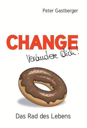 Change - Verändere Dich! Das Rad des Lebens