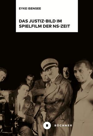 Das Justiz-Bild im Spielfilm der NS-Zeit