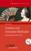 Kreative und Innovative Methoden im Geschichtsunterricht