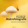Vergrößerte Darstellung Cover: Praxisbuch Makrofotografie. Externe Website (neues Fenster)