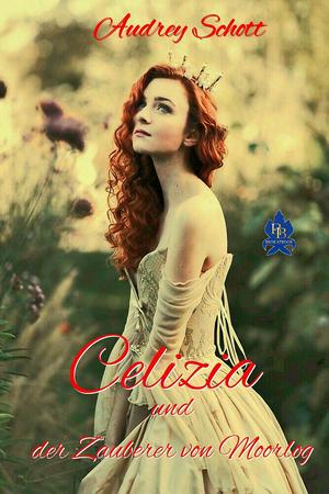 Celizia und der Zauberer von Moorlog