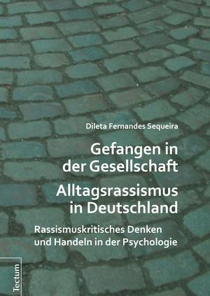 Gefangen in der Gesellschaft - Alltagsrassismus in Deutschland