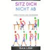 Vergrößerte Darstellung Cover: Sitz Dich nicht ab - Lern stehen und bewegen!. Externe Website (neues Fenster)