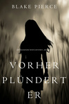 Vorher Plündert Er (Mackenzie White Mystery - Buch 9)