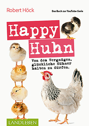 Happy Huhn • Das Buch zur YouTube-Serie