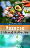 Vergrößerte Darstellung Cover: Rezepte (nicht nur) für Allergiker. Externe Website (neues Fenster)