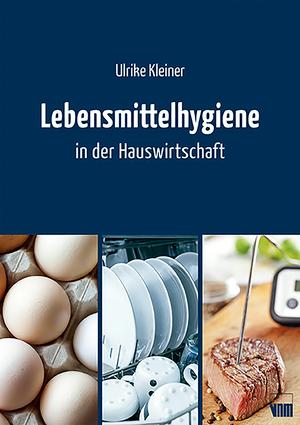 Lebensmittelhygiene in der Hauswirtschaft