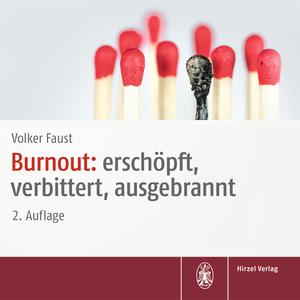 Burnout: erschöpft, verbittert, ausgebrannt
