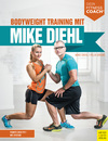 Bodyweight-Training mit Mike Diehl