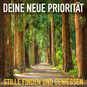 Deine neue Priorität: Stille finden und genießen