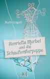 Henrietta Murbel und die Schaufensterpuppe