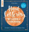 Vergrößerte Darstellung Cover: Handlettering Metallic & Embossing. Externe Website (neues Fenster)