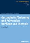 Gesundheitsförderung und Prävention in Pflege und Therapie