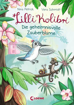 Lilli Kolibri 1 - Die geheimnisvolle Zauberblume