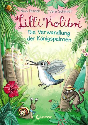 Lilli Kolibri 2 - Die Verwandlung der Königspalmen