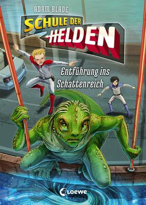 Schule der Helden 3 - Entführung ins Schattenreich