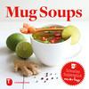 Vergrößerte Darstellung Cover: Mug Soups. Externe Website (neues Fenster)