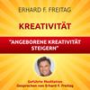 Kreativität - Angeborene Kreativität steigern