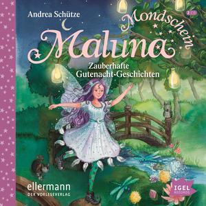 Maluna Mondschein. Zauberhafte Gutenacht-Geschichten