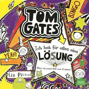 Tom Gates. Ich hab für alles eine Lösung (Aber sie passt nie zum Problem)