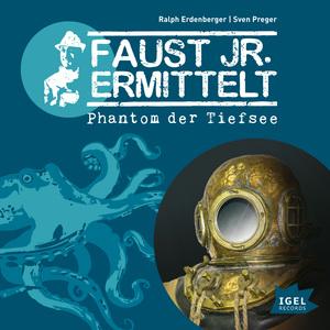 Faust jr. ermittelt. Phantom der Tiefsee