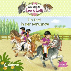 Leo & Lolli. Ein Esel in der Ponyshow