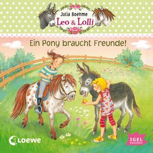 Leo & Lolli. Ein Pony braucht Freunde!