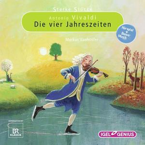Starke Stücke. Antonio Vivaldi: Die vier Jahreszeiten