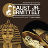 Faust jr. ermittelt. Das Amulett des Tutanchamun
