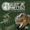Faust jr. ermittelt. Die letzten Dinosaurier