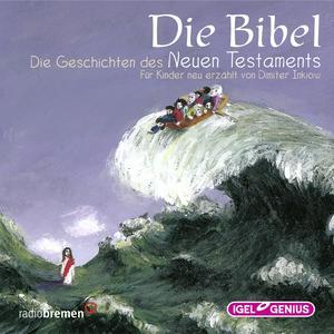 Die Bibel. Geschichten des Neuen Testaments
